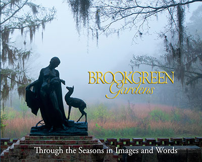 Brookgreen Gardens: Through the Seasons in Images and Words